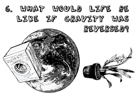 6 Reversed Gravity